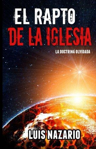 9781517755423: El Rapto de la Iglesia: La Doctrina Olvidada (Spanish Edition)