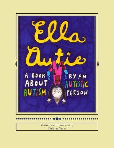 9781517758530: Ella Autie: A Book About Autism Written by an Autistic Person