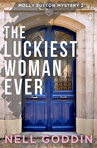 9781517758707: The Luckiest Woman Ever (Molly Sutton Mysteries) (Volume 2)