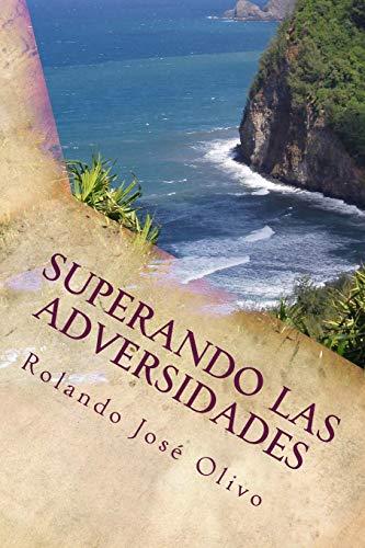 9781517759018: Superando las Adversidades: Mas Alla de la Frustracion, el Resentimiento, la Depresion, el Agotamiento y el Aburrimiento (Spanish Edition)