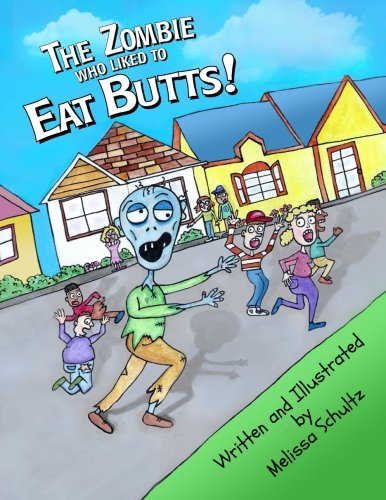 9781517759049: The Zombie Who Liked To Eat Butts!