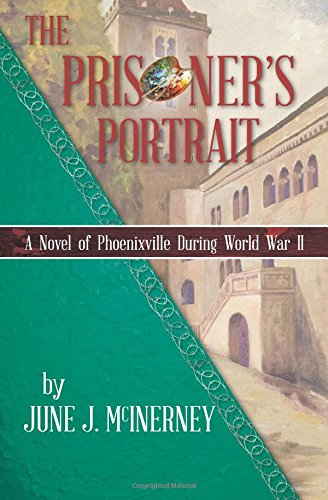 9781517759933: The Prisoner's Portrait: A Novel of Phoenixville during World War II