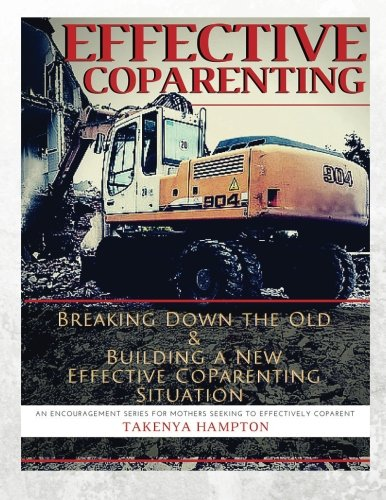 9781517760106: Effective CoParenting: Breaking Down the Old and Building a New Effective CoParenting Situation