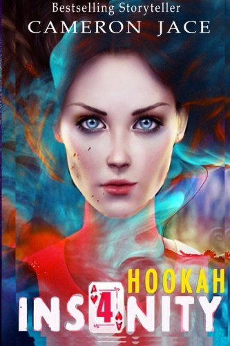 Hookah (Insanity Book 4): Volume 4: Cameron Jace