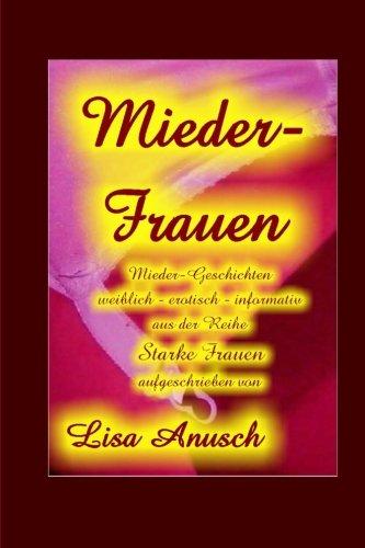 9781517762537: Miederfrauen: Miedergeschichten - weiblich - erotisch - informativ (Starke Frauen)