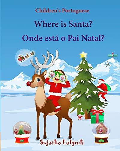 9781517762643: Children's Portuguese: Where is Santa. Onde esta o Pai Natal: Livro ilustrado para crianças, Children's English-Portuguese Picture book (Bilingual ... for Children: para crianças) (Volume 25)