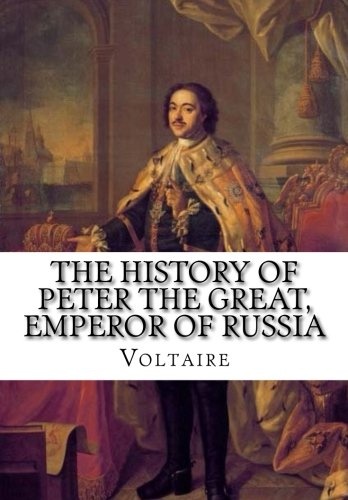 9781517764067: The History of Peter the Great, Emperor of Russia