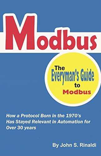 Modbus: The Everyman's Guide to Modbus: Rinaldi, John S