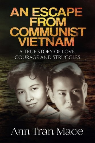 9781517765699: An Escape From Communist Vietnam: A True Story of Love, Courage and Struggles