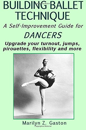 9781517766634: Building Ballet Technique II: A Self-Improvement Guide for Dancers (Volume 2)