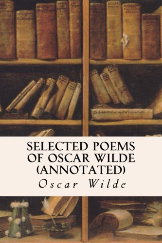 9781517769048: Selected Poems of Oscar Wilde (annotated)
