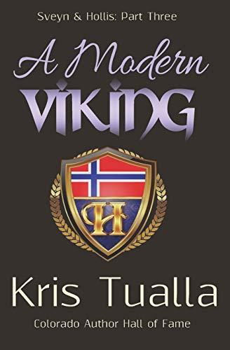 A Modern Viking : Sveyn and Hollis: Kris Tualla