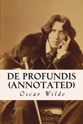De Profundis (annotated): Wilde, Oscar