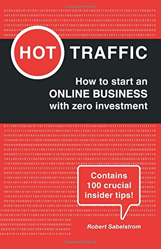 9781517774394: Hot Traffic: How to start an ONLINE BUSINESS with zero investment