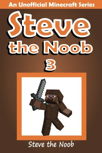 Steve the Noob 3: An Unofficial Minecraft Series