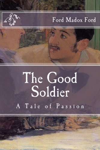 9781517774745: The Good Soldier: A Tale of Passion (Immortal Classics)