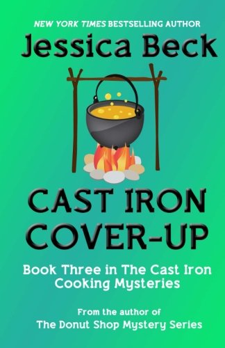 Cast Iron Cover-Up: Volume 3 (The Cast Iron Cooking Mysteries)