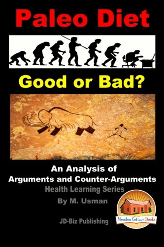 9781517775742: Paleo Diet - Good or Bad? An Analysis of Arguments and Counter-Arguments