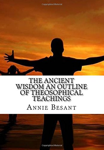 9781517776473: The Ancient Wisdom an Outline of Theosophical Teachings