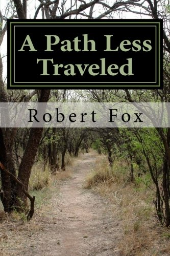 9781517777913: A Path Less Traveled: How You Got Where You Are And What You Can Do About It.