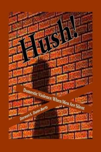 9781517778484: Hush!: Domestic Violence: When Men Are Silent