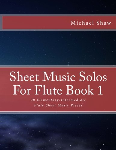 9781517778712: Sheet Music Solos For Flute Book 1: 20 Elementary/Intermediate Flute Sheet Music Pieces (Volume 1)