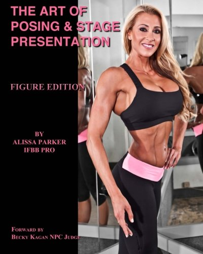 9781517779023: The Art of Posing & Stage Presentation: Figure Edition