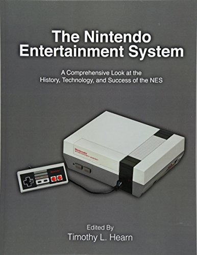 The Nintendo Entertainment System: A Comprehensive Look at the History, Technology, and Success of ...