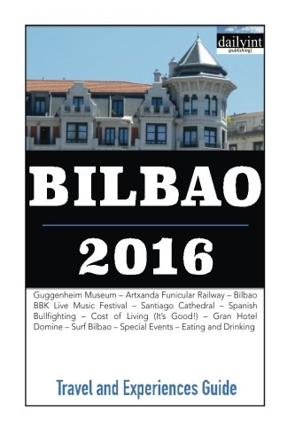 9781517783051: Bilbao 2016: Travel and Experiences Guide