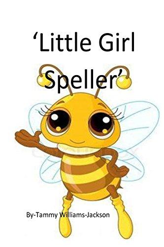 Little Girl Speller' ('Childhood Days') (Volume 4): Williams-Jackson, Tammy