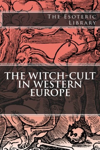 9781517783389: The Esoteric Library: The Witch-Cult in Western Europe