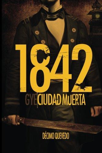 9781517783914: 1842: Gye, ciudad muerta (Spanish Edition)