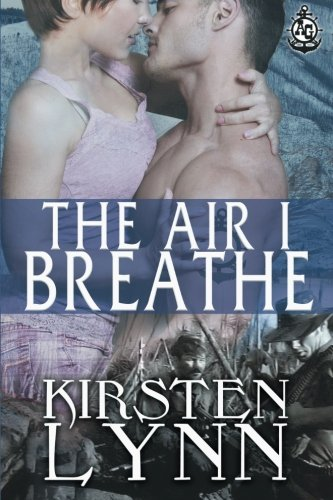 9781517784331: The Air I Breathe (A&G BRANDED BY THE NAVY) (Volume 1)
