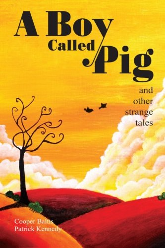 9781517785642: A Boy Called Pig: A collection of strange tales for English Language Learners (A Hippo Graded Reader)