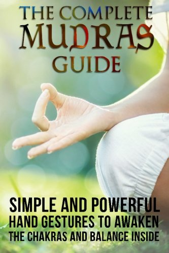 9781517788063: The Complete Mudras Guide: Simple And