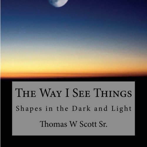 9781517788858: The Way I See Things: Shadows in the Dark and Light