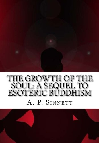 9781517789718: The Growth of the Soul: A Sequel to Esoteric Buddhism