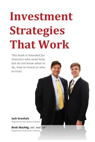 9781517790080: Investment Strategies That Work: This book is intended for investors who need help, but do not know what to do, how to invest or whom to trust.
