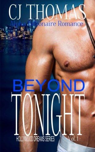 9781517791032: Beyond Tonight Vol. 1: Alpha Billionaire Romace (Hollywood Dreams) (Volume 1)