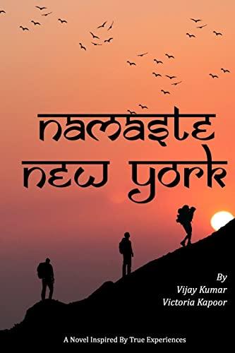 Namaste New York: A Novel: Vijay Kumar
