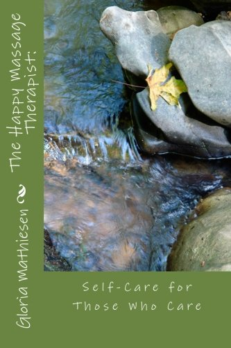 9781517791513: The Happy Massage Therapist: Self-Care For Those Who Care