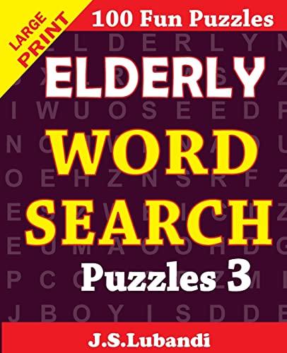 9781517791568: Elderly WORD Search Puzzles 3 (Volume 3)
