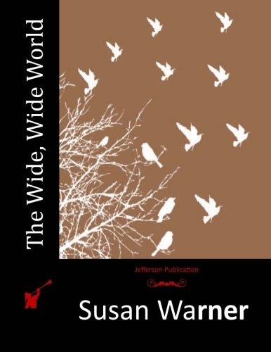 The Wide, Wide World: Warner, Susan