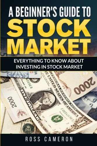 9781517793845: A Beginner's Guide to Stock Market: Everything to Know About Investing in Stock Market