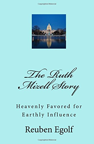 The Ruth Mizell Story : Heavenly Favored: Reuben Egolf