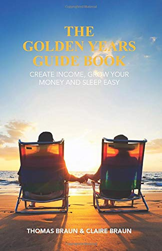 9781517795887: The Golden Years Guide Book: Create Income, Grow Your Money and Sleep Easy