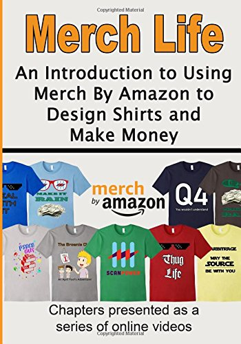 9781517795993: Merch Life: An Introduction to Using Merch By Amazon to Design Shirts and Make Money