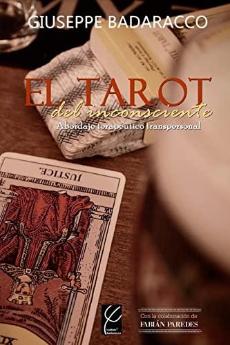 9781517796181: El Tarot del inconsciente: Abordaje terapéutico transpersonal: Volume 2 (Instituto Badaracco-Psicologa Transpersonal)