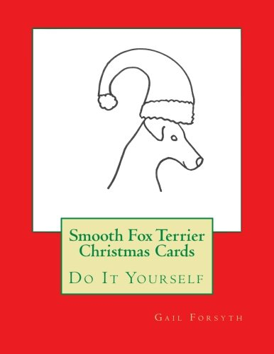 9781517797294: Smooth Fox Terrier Christmas Cards: Do It Yourself