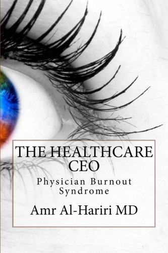9781517798826: The Healthcare CEO: Physician Burnout Syndrome (Volume 1)
